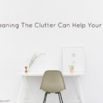 How Cleaning up the Clutter Can Help Your Anxiety