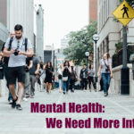 Mental Health:  We Need More Interest