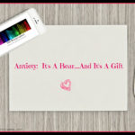 Anxiety:  Its a Bear…..And Its A Gift