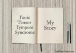 Tonic Tensor Tympani Syndrome – My Story