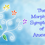 The Morphing Symptoms of Anxiety