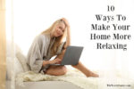 10 Ways To Make Your Home More Relaxing