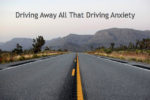 Driving Away All That Driving Anxiety