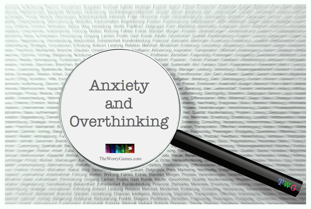 Anxiety and Overthinking